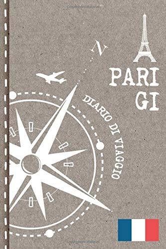 Parigi Diario di Viaggio: Mappamondo Journal dotted A5 per Scrivere Appunti, Disegnare, Ricordi, Quaderno da Disegno, Dot Grid Giornalino, Bucket List – Libro Attività per Viaggi e Vacanze Viaggiatore