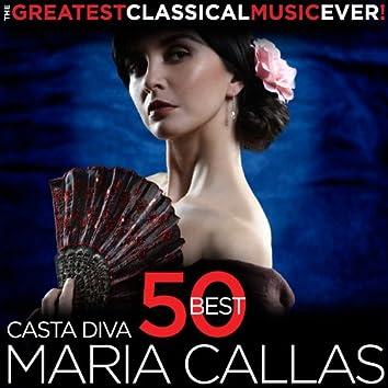 Casta Diva - 50 Best Maria Callas - The Greatest Classical Music Ever!