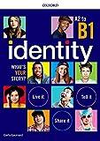 Identity. What's your story? A2-B1. Standard pack. Per il biennio delle Scuole superiori. Con espansione online