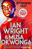 Striking Out: The Debut Novel from Superstar Striker Ian Wright