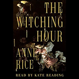 The Witching Hour                   Written by:                                                                                                                                 Anne Rice                               Narrated by:                                                                                                                                 Kate Reading                      Length: 50 hrs and 1 min     54 ratings     Overall 4.3