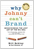 """Photo of the book """"Why Johnny Can't Brand"""" as a book recommend by private practice consultant Joe Sanok for business owners wanting to improve their work/life balance and move toward a 4 day work week."""
