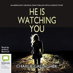 He Is Watching You
