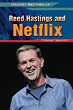 Reed Hastings and Netflix (Internet Biographies)