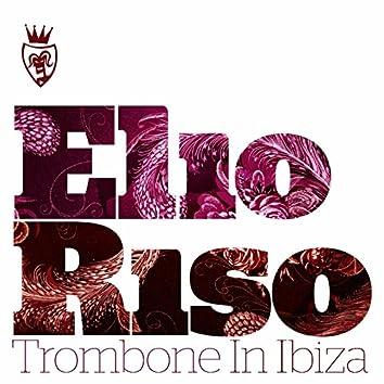 Trombone In Ibiza