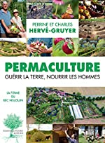 Permaculture - Guérir la terre, nourrir les hommes de Perrine Herve-gruyer