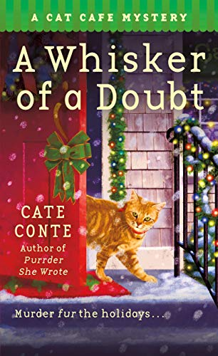 A Whisker of a Doubt: A Cat Cafe Mystery (Cat Cafe Mystery Series Book 4) by [Cate Conte]