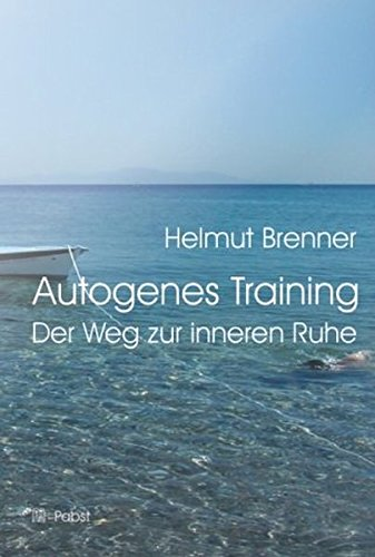 Autogenes Training. Der Weg zur inneren Ruhe