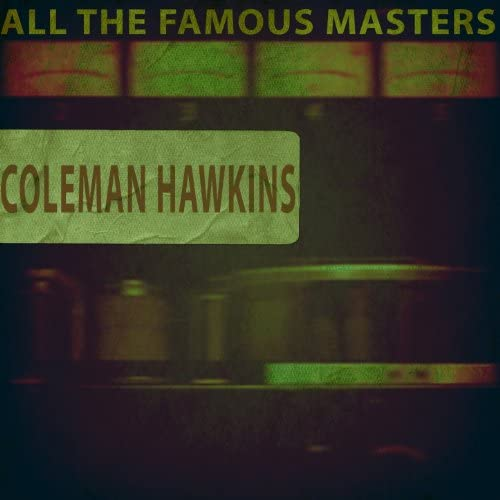 Coleman Hawkins, Coleman Hawkins and His Orchestra