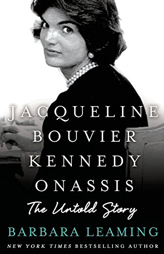 Compare Textbook Prices for Jacqueline Bouvier Kennedy Onassis: The Untold Story: The Untold Story First Edition ISBN 8601421545839 by Leaming, Barbara