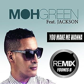 You Make Me Wanna (Younes B Remix)