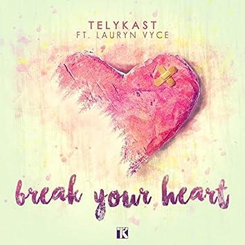 Break Your Heart (feat. Lauryn Vyce)