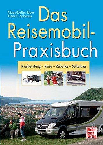 Das Reisemobil-Praxisbuch: Kaufberatung...
