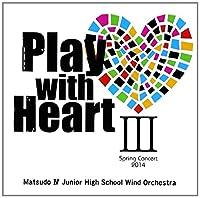 Play with Heart III