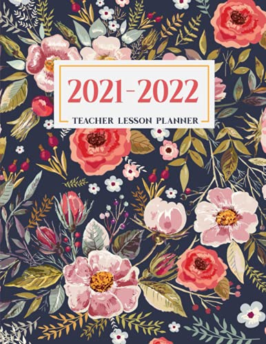 Teacher Lesson Planner: Weekly and Monthly Agenda Calendar   Academic Year - August Through July   Vintage Floral (2020-2021)