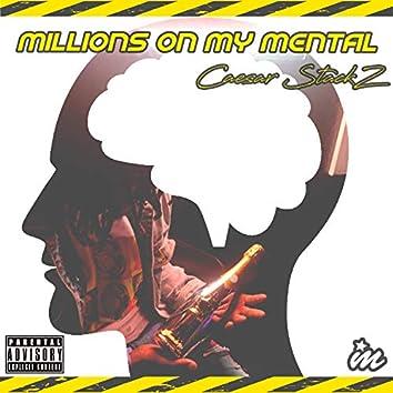 Millions on My Mental