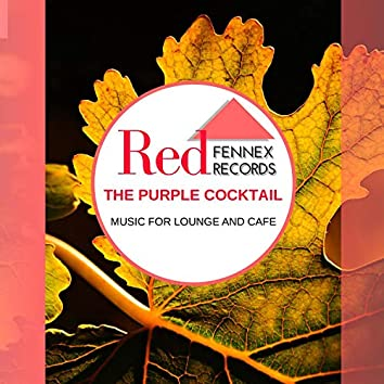 The Purple Cocktail - Music For Lounge And Cafe