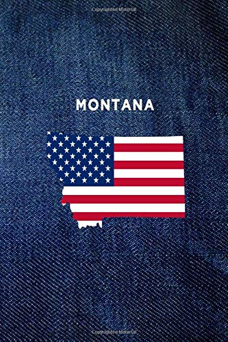 MONTANA: 6x9 lined journal : vintage denim jeans : USA Flag : The Great State of MT (USA 50 States Denim Jeans)