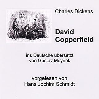 David Copperfield                   Autor:                                                                                                                                 Charles Dickens                               Sprecher:                                                                                                                                 Hans Jochim Schmidt                      Spieldauer: 40 Std. und 33 Min.     111 Bewertungen     Gesamt 4,5