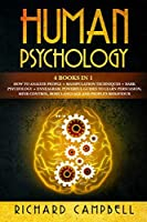 Human Psychology: 4 Books in 1. How to Analyze People + Manipulation Techniques + Dark Psychology + Enneagram: Powerful Guides to Learn Persuasion, Mind Control, Body Language and People's Behaviour