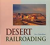 Desert Railroading - Steve Schmollinger