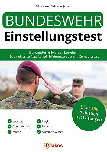 Bundeswehr Einstellungstest 2018 inklusive App: Eignungstest erfolgreich bestehen   800 Aufgaben mit Lösungen: Erfahrungsbericht, Sport, Computertest, Mathe, Logik, Deutsch, Allgemeinwissen, Ablauf