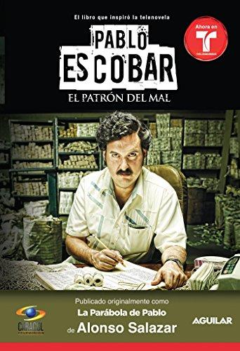 Pablo Escobar, el patrón del mal (La parabola de Pablo) / Pablo Escobar The Drug Lord (The Parable of Pablo (MTI (Spanish Edition)