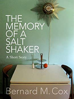 The Memory of a Salt Shaker (The Space Within These Lines Book 1) by [Bernard M. Cox]