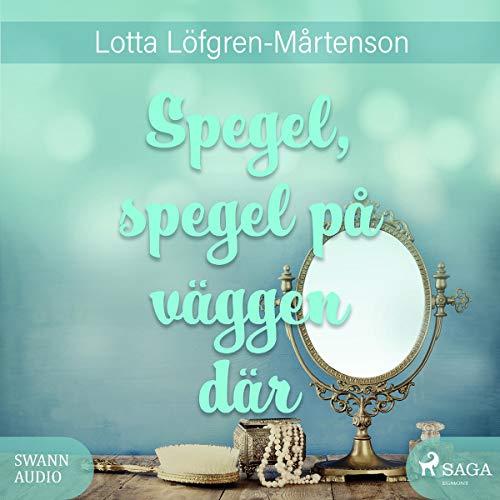 Spegel, spegel på väggen där cover art