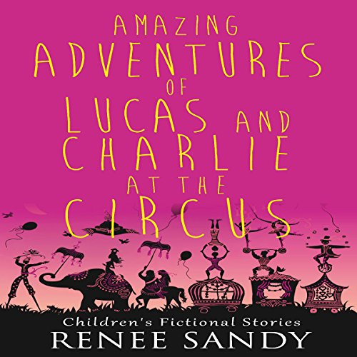 Amazing Adventures of Lucas and Charlie at the Circus audiobook cover art