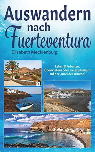 Auswandern nach Fuerteventura: Leben & Arbeiten, Überwintern oder Langzeiturlaub auf der