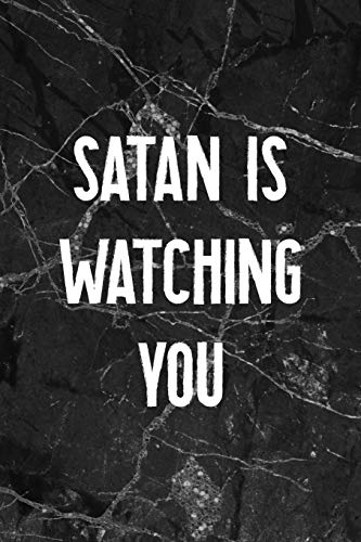 Satan Is Watching You: All Purpose 6x9' Blank Lined Notebook Journal Way Better Than A Card Trendy Unique Gift Gothic Marble Gray Goth