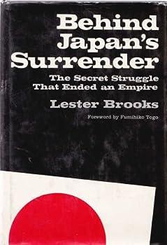 Hardcover Behind Japan's Surrender: The Secret Struggle That Ended an Empire. Book
