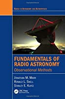 Fundamentals of Radio Astronomy: Observational Methods (Series in Astronomy and Astrophysics)