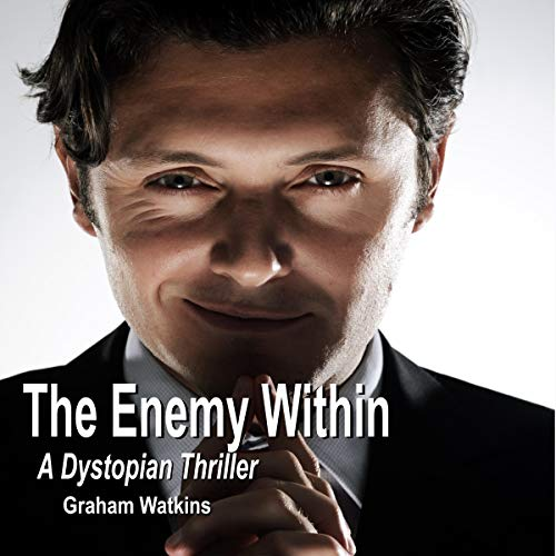 The Enemy Within: A Dystopian Thriller cover art