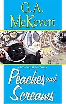 Peaches And Screams (A Savannah Reid Mystery Book 7) by [G. A. McKevett]