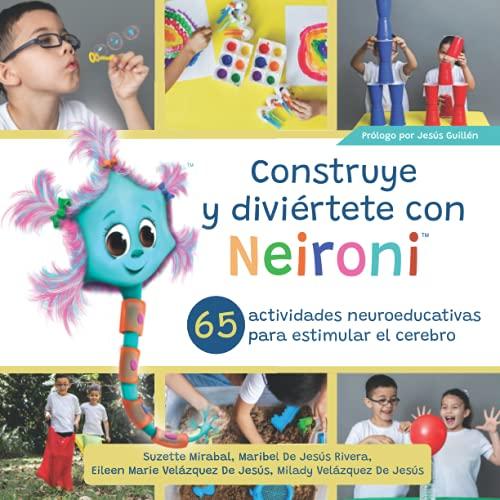 Construye y diviértete con Neironi: 65 actividades neuroeducativas para estimular el cerebro (Spani