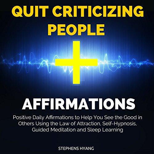 Quit Criticizing People Affirmations audiobook cover art