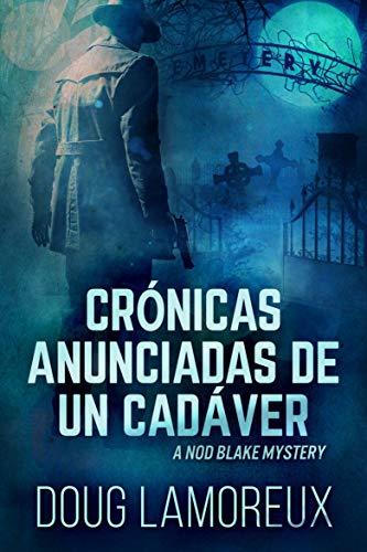 Crónicas Anunciadas De Un Cadáver (Spanish Edition)