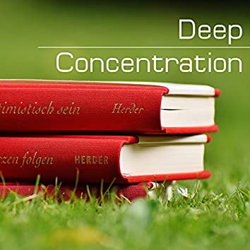 Deep Concentration - Focus Music for Studying, Reading and Improving Memory