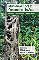 Multi-level Forest Governance in Asia: Concepts, Challenges and the Way Forward