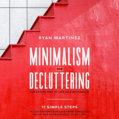 『Minimalism and Decluttering: The Easier Way of Life as a Minimalist』のカバーアート