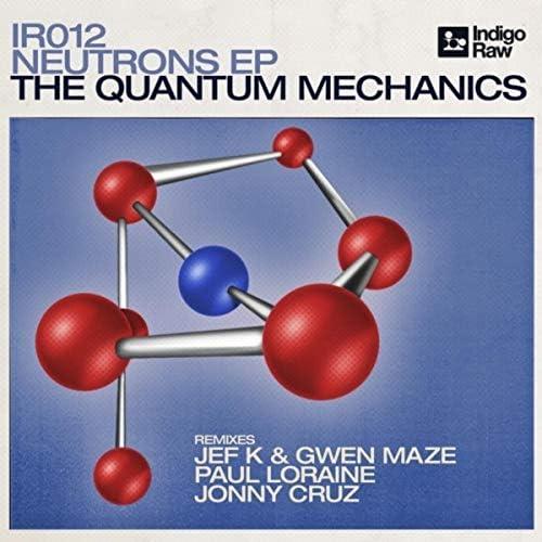 The Quantum Mechanics feat. Gwen Maze, Jef K & Paul Loraine