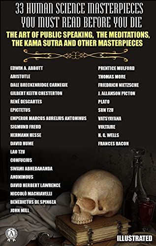 33 Human Science Masterpieces You Must Read Before You Die. Illustrated: The Art of Public Speaking, The Meditations, The Kama Sutra and other masterpieces (English Edition)