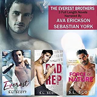 The Everest Brothers     An Alpha Billionaires Series              Written by:                                                                                                                                 S. L. Scott                               Narrated by:                                                                                                                                 Sebastian York,                                                                                        Ava Erickson                      Length: 28 hrs and 37 mins     3 ratings     Overall 4.3