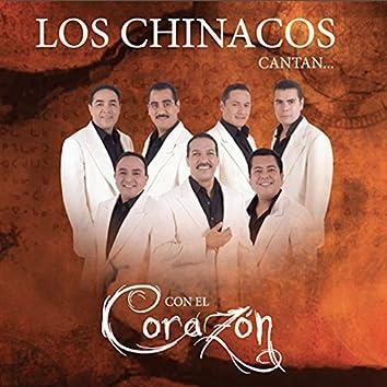 Los Chinacos Cantan … Con el Corazon
