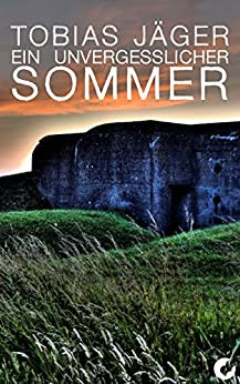 Ein unvergesslicher Sommer (Kanada-Reihe 3) (German Edition) by [Tobias Jäger]