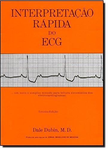 Interpretação Rápida do ECG. Um Novo e Simples Método Para Leitura Sistemática dos Eletrocardiograma