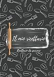 il mio ricettario - ricettario da scrivere - quaderno per ricette: libro per ricette da scrivere personalizzato per annotare 100 delle tue deliziose ricette personale xxl. con indice, vintage, a4.