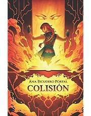 Colisión: Novela de fantasía juvenil cargada de aventuras
